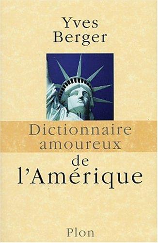 Dictionnaire amoureux de l'Amérique par Yves Berger