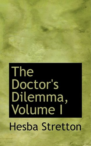 The Doctor's Dilemma, Volume I: 1
