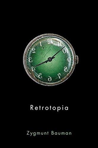Retrotopia par Zygmunt Bauman