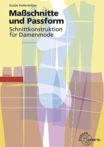 Preisvergleich Produktbild Maßschnitte und Passform: Schnittkonstruktion für Damenmode Band 2