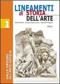 Lineamenti di storia dell'arte. Per le Scuole superiori: 1
