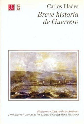 Breve Historia de Guerrero (Vida y Pensamiento de Mexico)