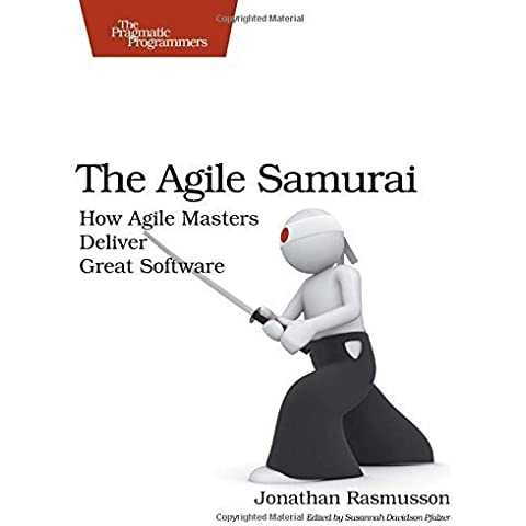 The Agile Samurai: How Agile Masters Deliver Great Software (Pragmatic Programmers) by Rasmusson, Jonathan (2010) Paperback