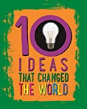 Ideas That Changed The World (10)