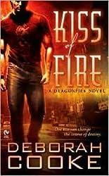 [Kiss of Fire: A Dragonfire Novel] (By: Deborah Cooke) [published: February, 2008]
