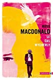 Cas Wycherly (Le) | Mac Donald, Ross - pseud.. Auteur