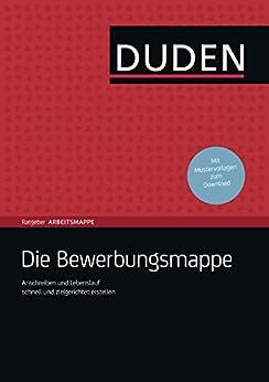 duden ratgeber die bewerbungsmappe anschreiben und lebenslauf schnell und zielgerichtet erstellen german edition