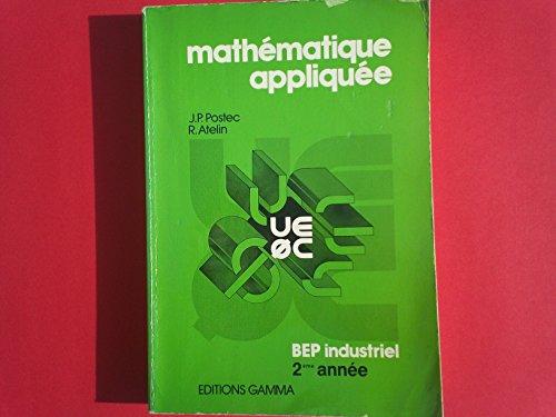 Mathematique appliquee 2e annee, b.e.p. industriels, c.a.p. dessinateurs