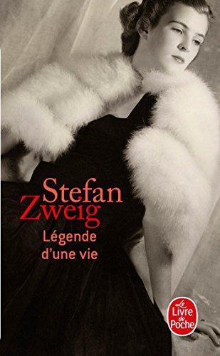 Légende d'une vie par Stefan Zweig