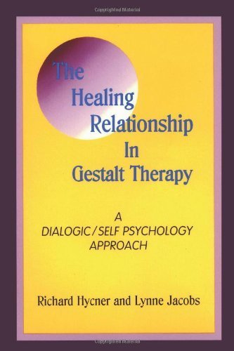 The Healing Relationship in Gestalt Therapy: A Dialogic - Self-Psychology Approach by Richard Hycner (1995-11-01)