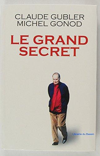 Le grand secret par Claude Gubler, Michel Gonod