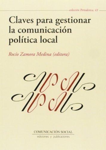 Claves para gestionar la comunicación política local (Periodística) por Rocío Zamora Medina