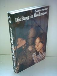 Daniel Herbst: Die Burg im Hochmoor [hardcover]
