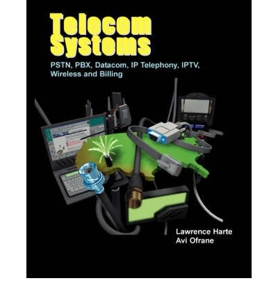 telecom-systems-pstn-pbx-datacom-ip-telephony-iptv-wireless-and-billing-author-lawrence-harte-publis