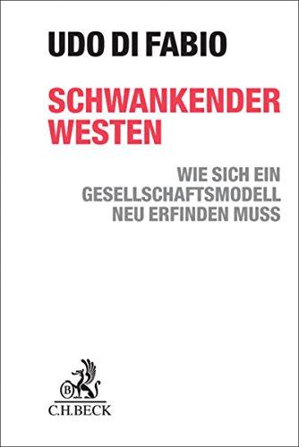 Schwankender Westen: Wie sich ein Gesellschaftsmodell neu erfinden muss
