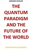 THE QUANTUM PARADIGM AND THE FUTURE OF THE WORLD