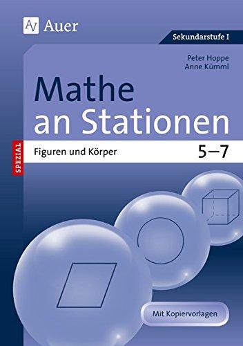 Mathe an Stationen spezial Figuren und Körper 5-7: Übungsmaterial zu den Kernthemen der Bildungsstandards Klasse 5-7 (Stationentraining Sek. Mathematik)