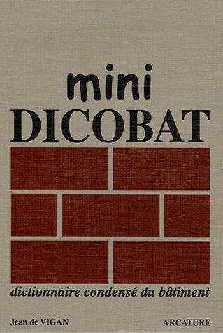 Mini Dicobat : Dictionnaire condensé du bâtiment par Jean De Vgigan