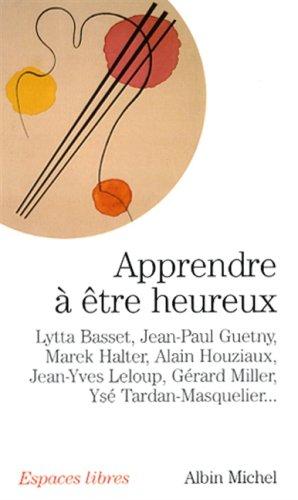 Apprendre à être heureux par Alain Houziaux