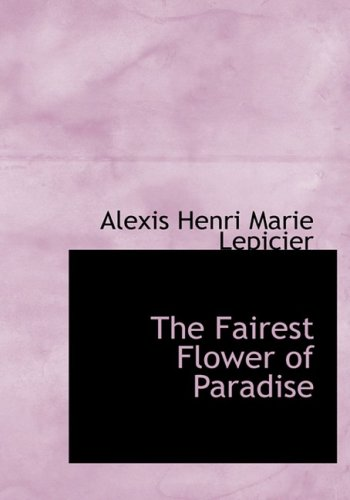 The Fairest Flower of Paradise