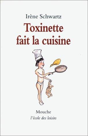 Toxinette fait la cuisine par Irène Schwartz