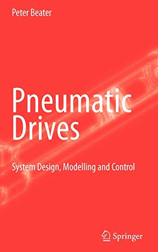 Pneumatic Drives: System Design, Modelling and Control -