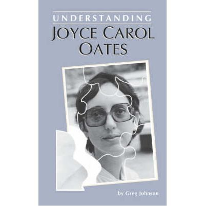[(Understanding Joyce Carol Oates)] [Author: Johnson] published on (December, 1995)