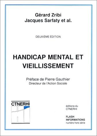 HANDICAP MENTAL ET VIEILLISSEMENT. 2ème édition par Gérard Zribi
