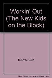 NEW KIDS ON THE BLOCK: WORKIN' OUT (The New Kids on the Block) by Tom McEvoy (1991-03-01)