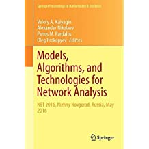 Models, Algorithms, and Technologies for Network Analysis: NET 2016, Nizhny Novgorod, Russia, May 2016 (Springer Proceedings in Mathematics & Statistics)