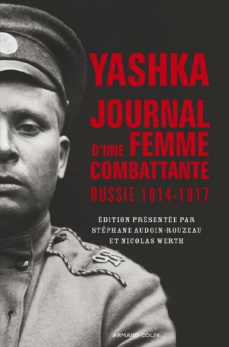 Yashka, journal d'une femme combattante : Russie (1914-1917) (Hors Collection)