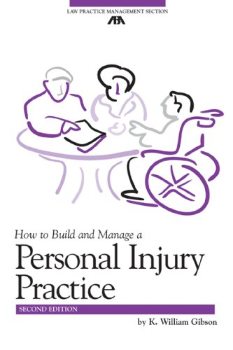 How to Build and Manage a Personal Injury Practice [With CDROM] (ABA Law Practice Management Section's Practice-Building Seri)