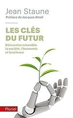 Les clés du futur - Réinventer ensemble la société, l'économie et la science de Jean Staune