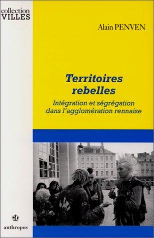Territoires rebelles : Intégration et ségrégation dans l'agglomération rennaise