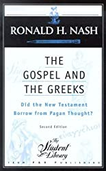The Gospel and the Greeks, Did the New Testament Borrow from Pagan Thought? (Student Library)