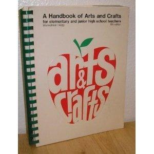 Arts & crafts: A handbook of arts and crafts for elementary and junior high school teachers by Willard F Wankelman (1982-08-01) par Willard F Wankelman