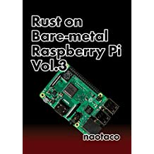 Rust on Bare-metal Raspberry Pi Vol3 (Japanese Edition)