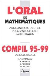 L'ORAL DE MATHEMATIQUES AUX CONCOURS D'ENTREE DES GRANDES ECOLES SCIENTIFIQUES. Compil 95-99