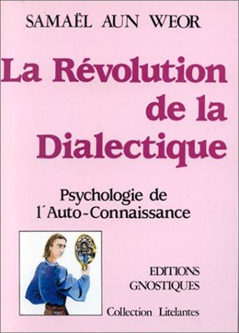 La révolution de la dialectique : Psychologie de l'auto-connaissance