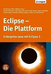 Eclipse - Die Plattform: J2EE-Entwicklungsplattform, Framework Eclipse, Rich Clients mit Eclipse