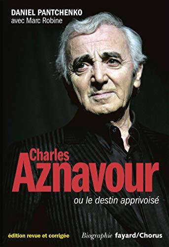 Charles Aznavour: Nouvelle édition par Daniel Pantchenko
