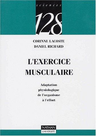 L'Exercice musculaire : Adaptation physiologique de l'organisme à l'effort par Corinne Lacoste, Daniel Richard, 128