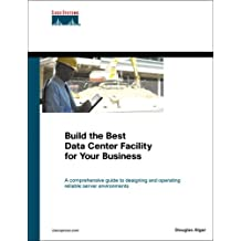 Build the Best Data Center Facility for Your Business (paperback) (Cisco Press Networking Technology)