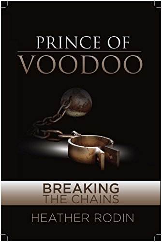 Prince of Voodoo: Breaking the Chains (English Edition)