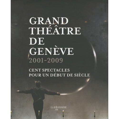Grand théâtre de Genève : 2001-2009 : Cent spectacles pour un début de siècle