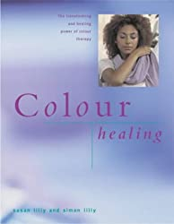 Colour Healing by Simon Lilly (2001-11-30)