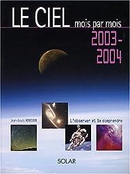 Le Ciel mois par mois : 2003-2004