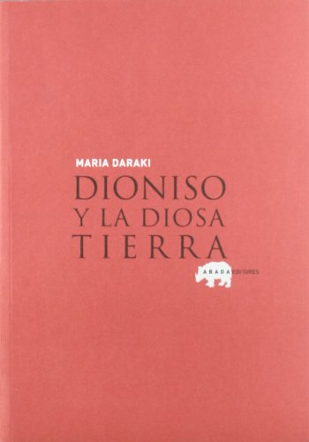 Dioniso Y La Diosa Tierra (LECTURAS DE HISTORIA)