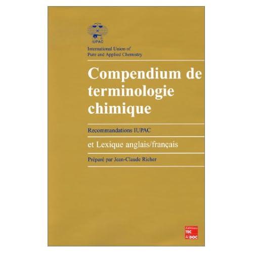 Compendium de terminologie chimique : Recommandations IUPAC et lexique anglais-français