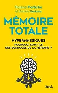 Mémoire totale, les fabuleux pouvoirs des hypermnésiques  par Roland Portiche